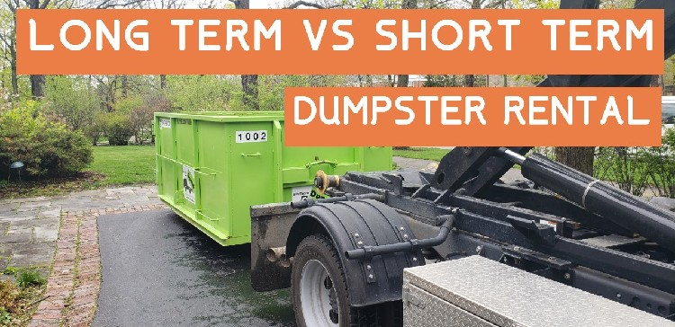 Short Term Dumpster Rental VS Long Term